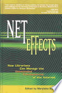 Net effects : how librarians can manage the unintended consequences of the Internet /
