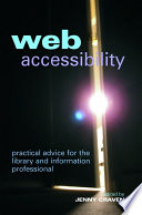 Web accessibility : practical advice for the library and information professional /