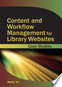 Content and workflow management for library web sites case studies /
