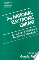 The National Electronic Library : a guide to the future for library managers /
