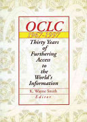 OCLC, 1967-1997 : thirty years of furthering access to the world's information /