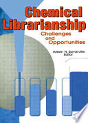 Chemical librarianship : challenges and opportunities /