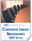 Corporate library benchmarks : 2007 edition /