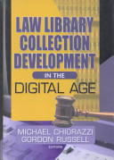 Law library collection development in the digital age /