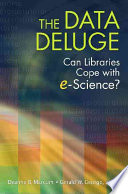 The data deluge : can libraries cope with e-science? /