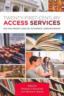 21st century access services : on the frontline of academic librarianship /