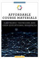Affordable Course Materials : Electronic Textbooks and Open Educational Resources /