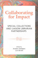 Collaborating for impact : special collections and liaison librarian partnerships /
