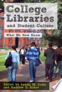 College libraries and student culture : what we now know /
