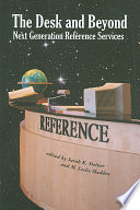 The desk and beyond : next generation reference services /