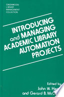 Introducing and managing academic library automation projects /