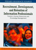 Recruitment, development, and retention of information professionals : trends in human resources and knowledge management /