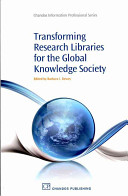 Transforming research libraries for the global knowledge society /