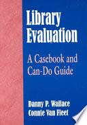 Library evaluation : a casebook and can-do guide /