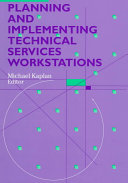 Planning and implementing technical services workstations /