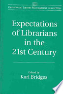 Expectations of librarians in the 21st century /