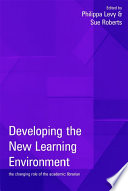Developing the new learning environment : the changing role of the academic librarian /