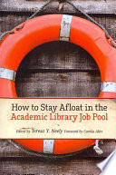 How to stay afloat in the academic library job pool /