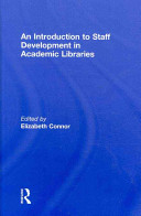 An introduction to staff development in academic libraries /