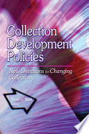 Collection development policies : new directions for changing collections /