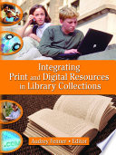 Integrating print and digital resources in library collections /