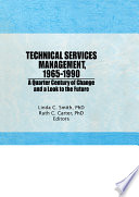 Technical services management, 1965-1990 : a quarter century of change and a look to the future : festschrift for Kathryn Luther Henderson /
