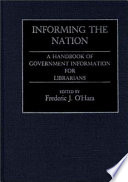 Informing the nation : a handbook of government information for librarians /