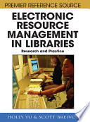 Electronic resource management in libraries research and practice /