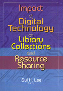 Impact of digital technology on library collections and resource sharing /