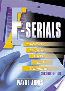 E-serials : publishers, libraries, users, and standards /