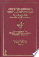Experimentation and collaboration : creating serials for a new millennium : proceedings of the North American Serials Interest Group, Inc. 12th Annual Conference, May 29-June 1, 1997, University of Michigan, Ann Arbor, Michigan /