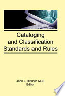 Cataloging and classification standards and rules /
