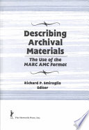 Describing archival materials : the use of the MARC AMC format /