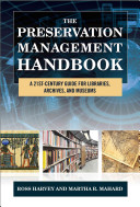 The preservation management handbook : a 21st-century guide for libraries, archives, and museums /