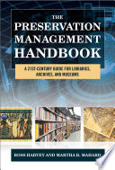 Preservation management handbook : a 21st-century guide for libraries, archives, and museums /