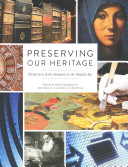 Preserving our heritage : perspectives from antiquity to the digital age /