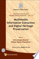 Multimedia information extraction and digital heritage preservation /
