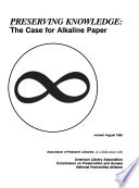 Preserving knowledge : the case for alkaline paper /