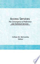 Access services : the convergence of reference and technical services /
