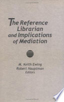 The Reference librarian and implications of mediation /