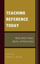 Teaching reference today : new directions, novel approaches /