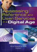 Assessing reference and user services in a digital age /