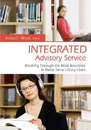 Integrated advisory service : breaking through the book boundary to better serve library users /