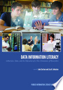 Data information literacy : librarians, data, and the education of a new generation of researchers /