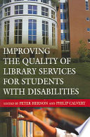 Improving the quality of library services for students with disabilities /