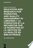 Education and research for marketing and quality management in libraries : satellite meeting, Québec, August 14-16 Août 2001 /