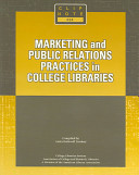 Marketing and public relations practices in college libraries /