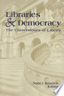 Libraries & democracy : the cornerstones of liberty /