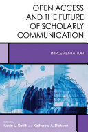 Open access and the future of scholarly communication : implementation /