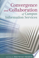 Convergence and collaboration of campus information services /